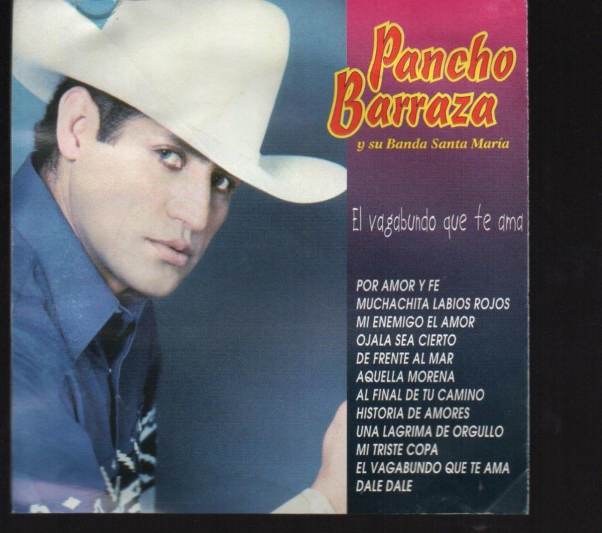 PANCHO BARRAZA (El Vagabundo Que Te Ama)