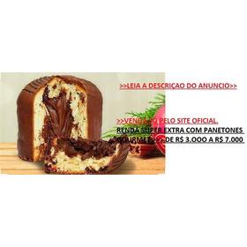 Panetones Gourmet (renda Extra R$ 3.000 A R$ 7.000) P/ Mês.