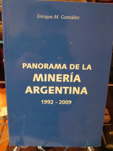 panorama  de la minería argentina.1992- 2009 por e. gonzález