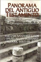 panorama del antiguo testamento. lasor, hubbard, bush
