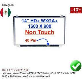 Pantalla Lenovo Thinkpad T430 2347 Hd+ Led Lcd 1600x900