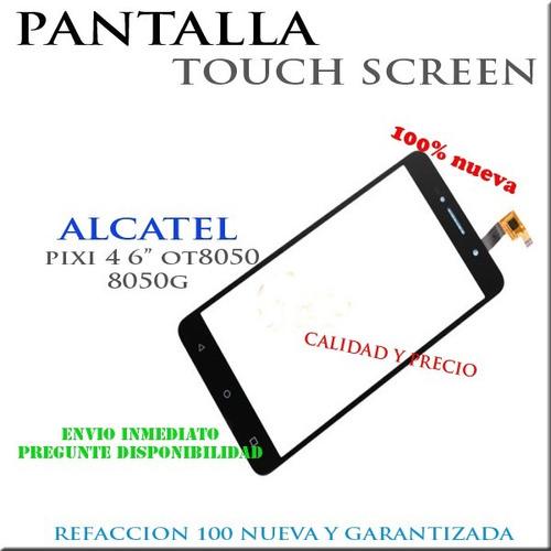 pantalla tactil touch alcatel pixi 4 6.0  8050 8050g + envio