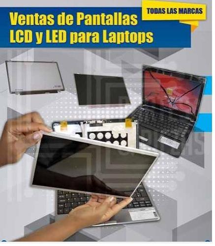 pantallas para laptop led hp,toshiba,sony,acer,samsung,dell