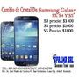Cambio De Cristales De Samsung Galaxy S3,s4 Y S5