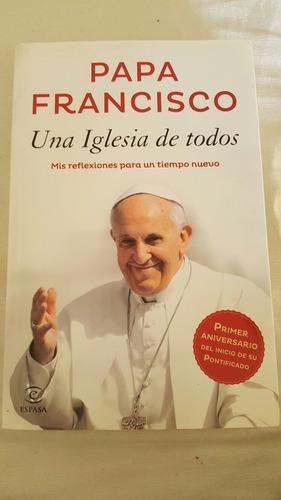 papa francisco. una iglesia de todos.
