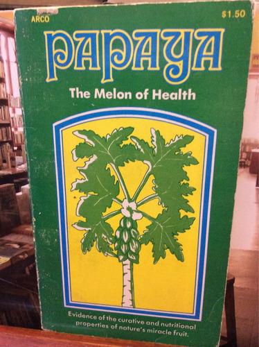 papaya - the melón of health