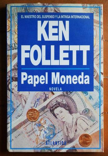 papel moneda / ken follett (ed. atlántida 1992)