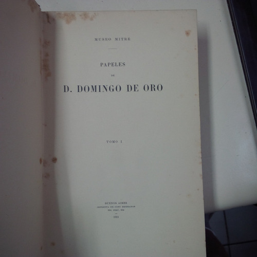 papeles de d. domingo de oro * museo mitre tomo 1 documentos