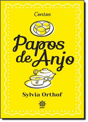 papos de anjo coleção contos de sylvia orthof galera record
