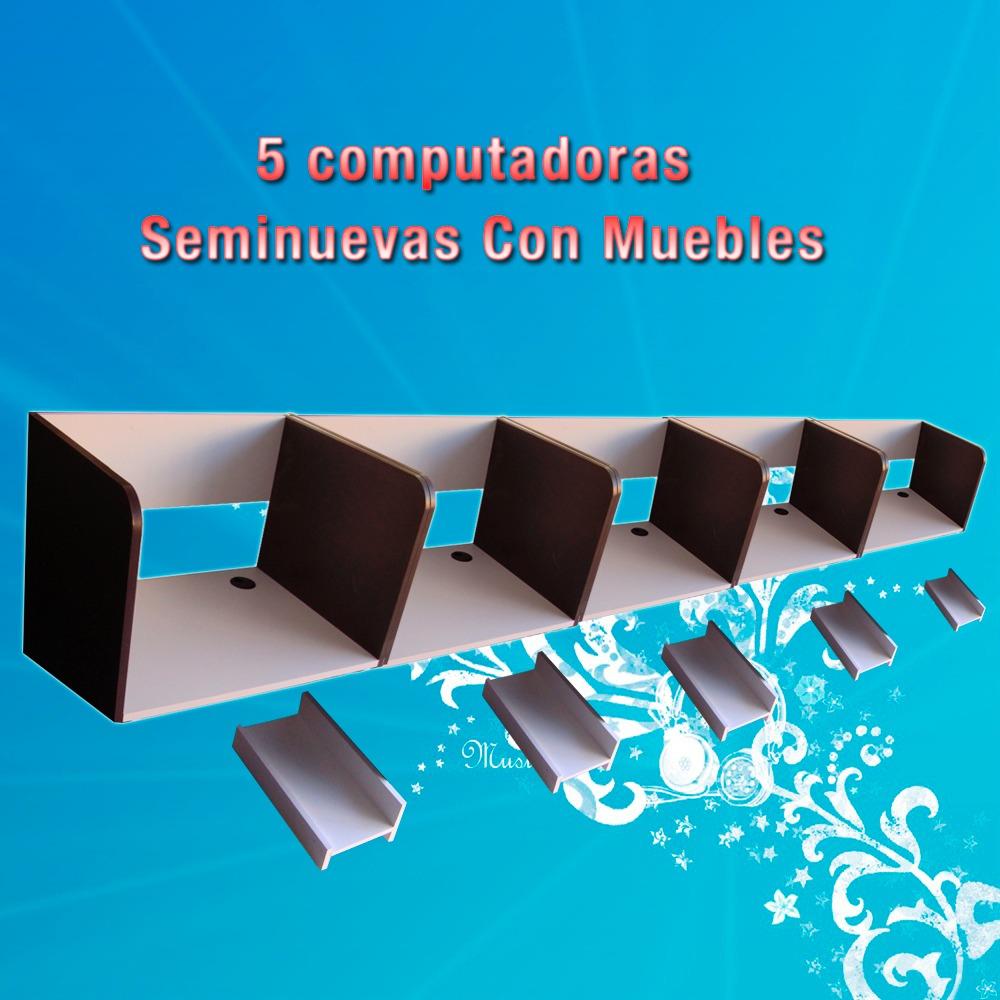 Paquete Ciber Cafe 5 Compu Con 4 Memoria Muebles 12 800 00 En  # Muebles Para Ciber