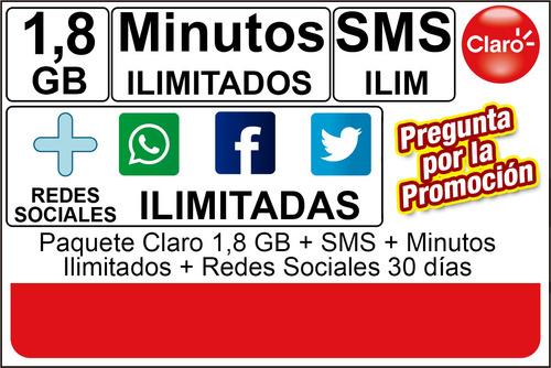 paquete claro 1,8 gb minutos ilimitados 30 dias + wh-fb-tw