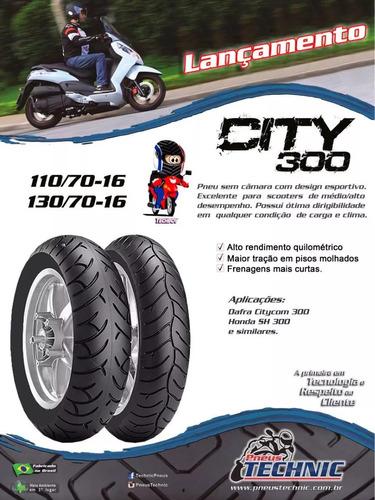 par pneus 110/70-16 e 130/70-16 dafra citycom 300 technic