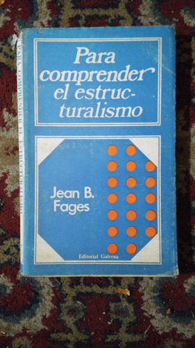 para comprender el estructuralismo - jean b. fages - galerna