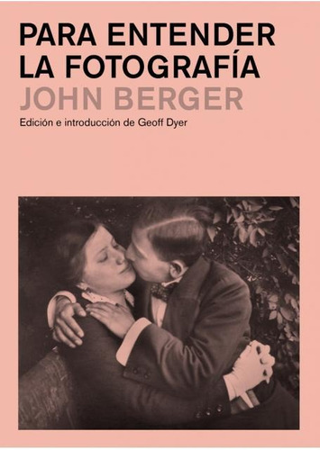 para entender la fotografia - john berger