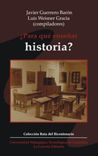 ¿para qué enseñar historia?: (ensayos para) educar aprendien