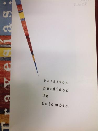 paraísos perdidos de colombiavolombia