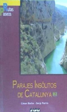 parajes insolitos de cataluña 2(libro geografía de españa)