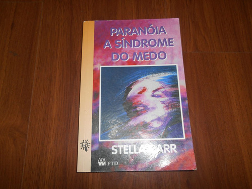 paranóia a síndrome do medo - stella carr - editora ftd