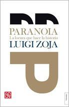 paranoia ( la locura que hace historia ) de luigi zoja