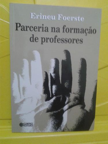 parceria na formação de professores - erineu foerste - novo