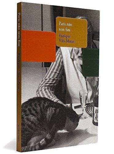 paris não tem fim - enrique vila-matas - cosac naify - livro