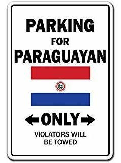 parking for paraguayan only sign paraguay flag national prid