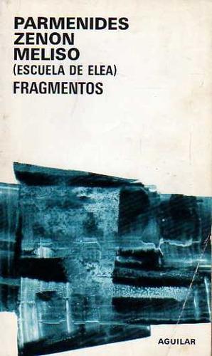 parmenides zenon meliso - fragmentos  - edit aguilar