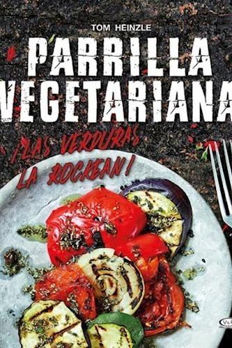 parrilla vegetariana: ¡las verduras la rockean!