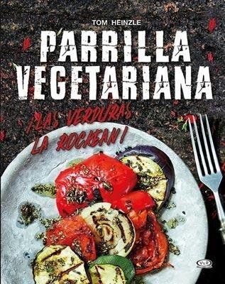 parrilla vegetariana recetas - tom heinzle - v&r - tapa dura