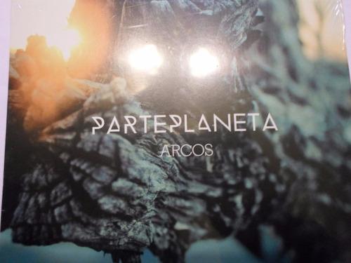 parte planeta - arcos - 2015 - cd nuevo en bolsa original