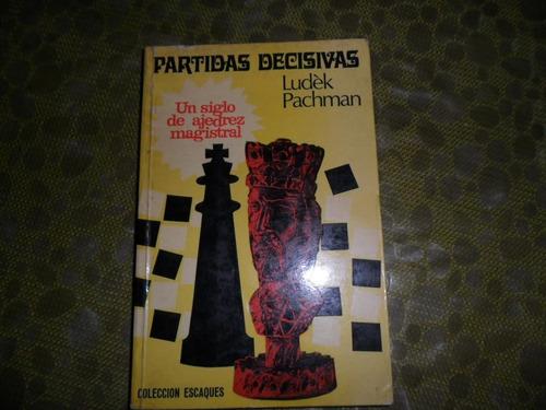 partidas decisivas ludek pachman un siglo ajedrez magistral