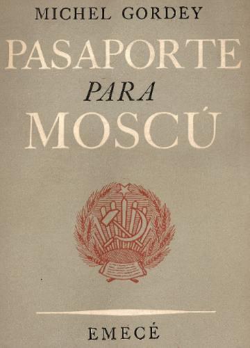pasaporte para moscu - michel gordey - emece