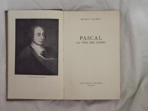 pascal, la vida del genio: morris bishop