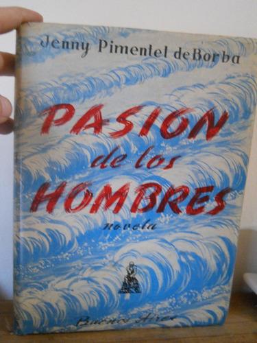 pasion de los hombres, novela de jenny pimentel de borba