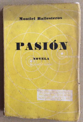 pasión - montiel ballesteros - autografiado - liter uruguaya