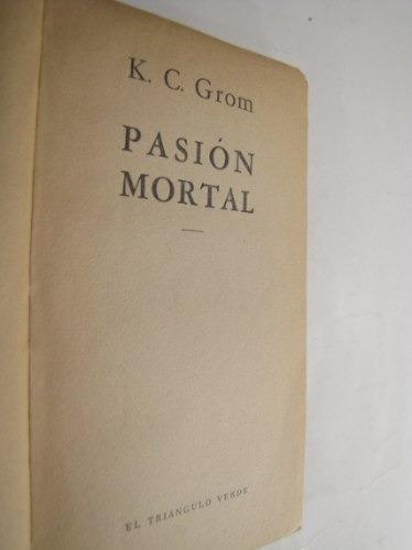 pasion mortal, k c groom.