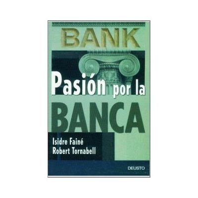 pasión por la banca (finanzas y contabilidad); isidro faine