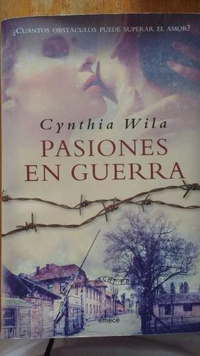 pasiones en guerra - cynthia wila - emecé
