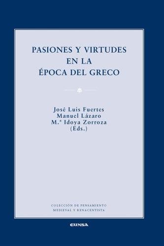 pasiones y virtudes en la época del greco(libro filosofía)