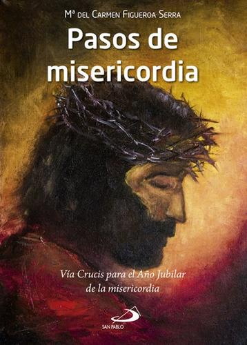 pasos de misericordia: vía crucis para el año jubilar de la