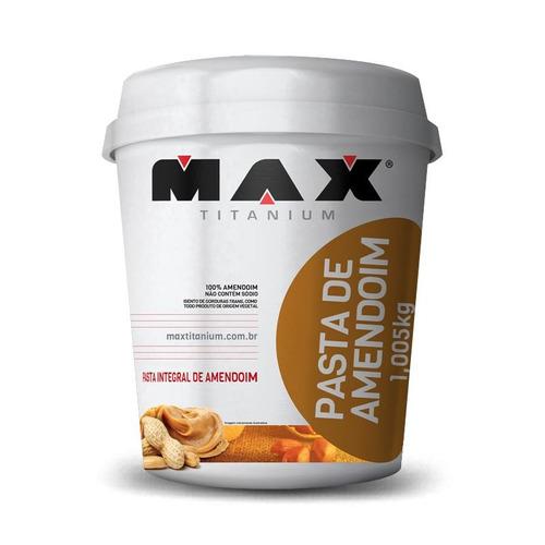 pasta de amendoim integral (1.005kg) max titanium