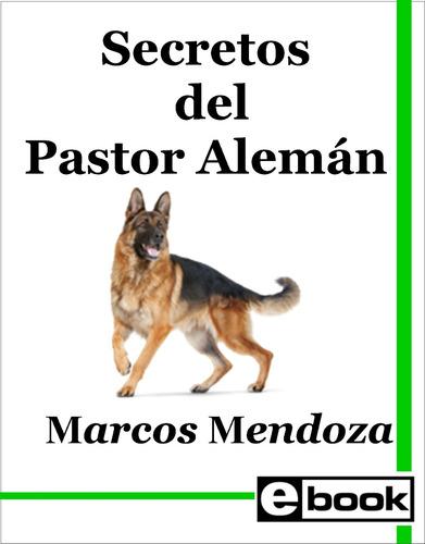 pastor aleman - libro entrenamiento cachorro adulto crianza