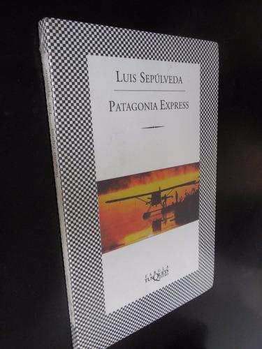patagonia express  luis sepúlveda tusquets