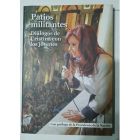 Patios Militantes -dialogo De  Cristina Con Los Jovenes