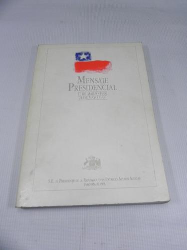 patricio aylwin. mensaje presidencial 1990