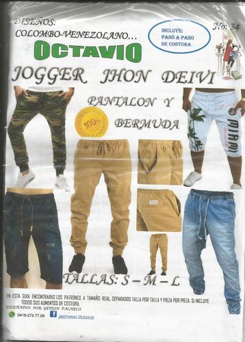 patrones octavio jogger,  pantalon y  bermuda #34