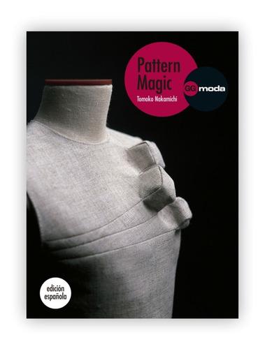 pattern magic vol.1 - magia patronaje (gg-moda)