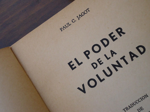 paul c. jagot - el poder de la voluntad