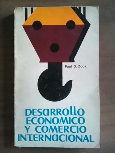 paul d. zook. desarrollo económico y comercio internacional