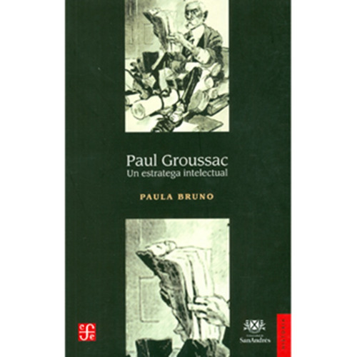 paul groussac. un estratega intelectual - paula bruno